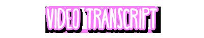 Video Transcript
